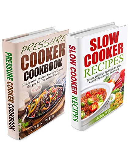 Slow Cooker: Slow Cooker Box Set – Pressure Cooker Cookbook & Slow Cooker Recipes (Pressure Cooking, Slow Cooking, Slow Cooker Recipes, Crock Pot Recipes) (Seafood Slow Cooker)