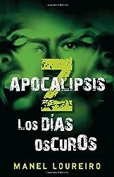 Apocalipsis Z: Los días oscuros (Spanish Edition)