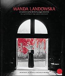 Wanda Landowska et la renaissance de la musique ancienne (1CD audio)