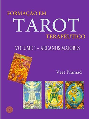 FORMAÇÃO EM TAROT TERAPÊUTICO - VOLUME 1 - ARCANOS MAIORES ...