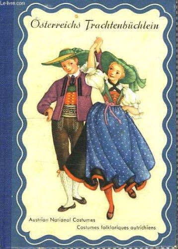 [OSTERREICHS TRACHTENBUCHLEIN / Austrian National Costumes] (Austrian National Costume)