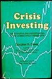 Crisis Investing, Douglas R. Casey, 0892450177