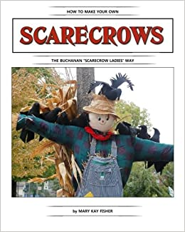 How To Make Your Own Scarecrow The Buchanan Scarecrow Ladies Way