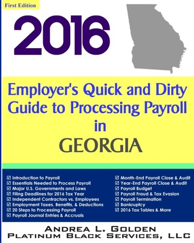 Read Online 2016 Employer's Quick and Dirty Guide to Processing Payroll in Georgia pdf epub