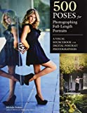 Best Portrait Photographers - 500 Poses for Photographing Full-Length Portraits: A Visual Review