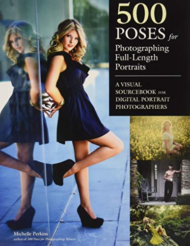 500 Poses for Photographing Full-Length Portraits: A Visual Sourcebook for Digital Portrait ()