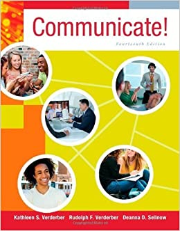 Verderber/verderber/sellnow's communicate! , 14th edition plus 4.