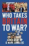 img - for Who Takes Britain to War? book / textbook / text book