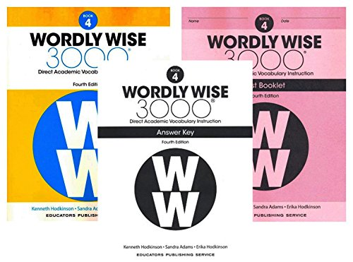 - Wordly Wise 3000® 4th Edition Grade 4 SET -- Student Book, Test Booklet and Answer Key (Direct Academic Vocabulary Instruction)