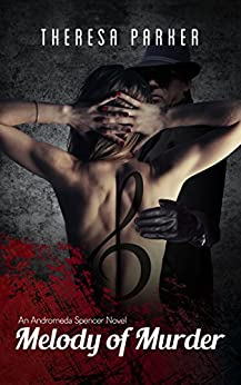 Melody Of Murder (An Andromeda Spencer Novel Book 2) by [Parker, Theresa]