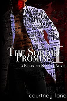 The Sordid Promise (A Breaking Insanity Novel Book 1) by [Lane, Courtney]