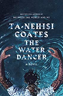 Book Cover: The Water Dancer: A Novel
