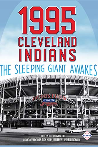 1995 Cleveland Indians: The Sleeping Giant Awakes (The SABR Digital Library Book 64) por Joseph Wancho,Rory Costello,Gregory Wolf,Kelly Sagert,Alan Cohen,Clayton Trutor,Rick Huhn,Len Levin,Bill Nowlin
