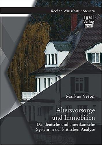Altersvorsorge Und Immobilien Das Deutsche Und Amerikanische System