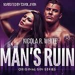 Man's Ruin: Original Sin, Book 1 | Nicola R. White