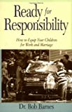 Ready for Responsibility, Robert G. Barnes and Rosemary G. Barnes, 0310201357