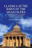 img - for Classics at the Dawn of the Museum Era: The Life and Times of Antoine Chrysostome Quatrem re de Quincy (1755-1849) book / textbook / text book