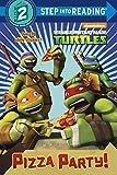 Pizza Party! (Teenage Mutant Ninja Turtles) (Step into Reading)