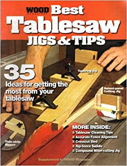 Wood Magazine S Best Tablesaw Jigs Tips Bill Krier Amazon Com Books