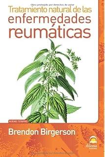 Tratamiento natural de las Enfermedades reumáticas (Spanish Edition)