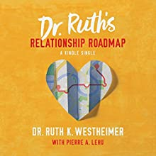 Dr. Ruth's Relationship Roadmap Audiobook by Dr. Ruth K. Westheimer Narrated by Dr. Ruth K. Westheimer