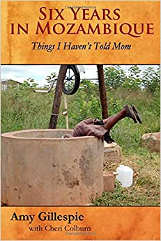 Book Six Years in Mozambique: Things I Haven't Told Mom