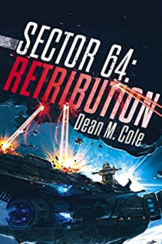 Retribution: Sector 64 Book Two by [Cole, Dean M.]