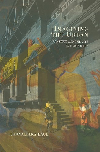 Imagining the Urban: Sanskrit and the City in Early India (Opus 1) (Imagining India)