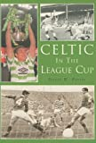 Celtic in the League Cup, David W. Potter, 0752424351