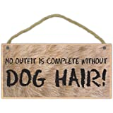 Wooden Decorative Pet Sign: No Outfit Complete Without Dog Hair | Dogs, Gifts