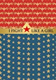 I Fight Like A Girl: Wonder Woman Journal or Notebook: Vintage USA Inspired: 100+ Lined Pages for Writing: Great Gift Idea for Superhero Comic Book ... (Superhero Notebooks & Journals) (Volume 3)