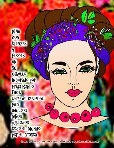 nia con trenzas y flores en su cabello inspirado por frida kahlo fcil libro de colorear para adultos nios jubilados todo el mundo por el artista grace divine spanish edition