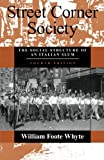 img - for Street Corner Society: The Social Structure of an Italian Slum book / textbook / text book