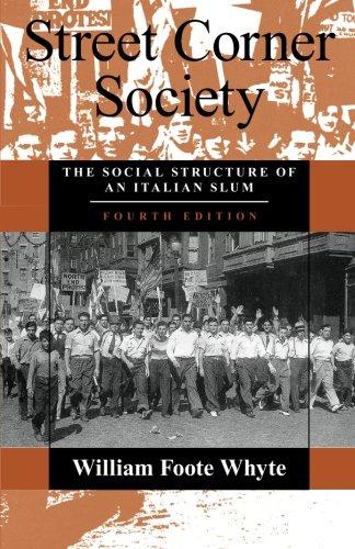 (Street Corner Society: The Social Structure Of An Italian Slum )