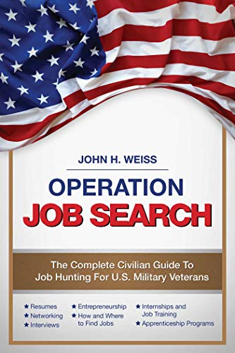 Operation Job Search: A Guide for Military Veterans Transitioning to Civilian Careers (Sales & Operations Planning The Executives Guide)