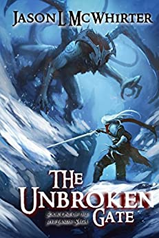 The Unbroken Gate (The Five Lands Book 1) by [McWhirter, Jason L.]