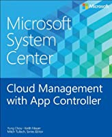 Microsoft System Center: Cloud Management with App Controller Front Cover
