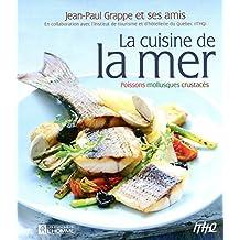 La cuisine de la mer: Poissons, mollusques, crustacés