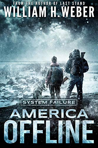 America Offline: System Failure (A Post-Apocalyptic Survival Series) (America Offline Book 2) by [Weber, William H.]