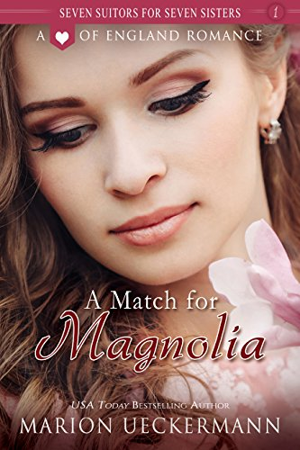 A Match for Magnolia (Seven Suitors for Seven Sisters Book 1) by [Ueckermann, Marion]
