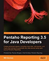 Pentaho Reporting 3.5 for Java Developers Front Cover
