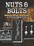 Nuts & Bolts: Industrial Jewelry in the Steampunk