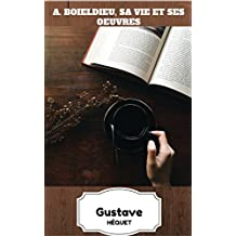 A. Boieldieu, Sa Vie et Ses Oeuvres (French Edition)