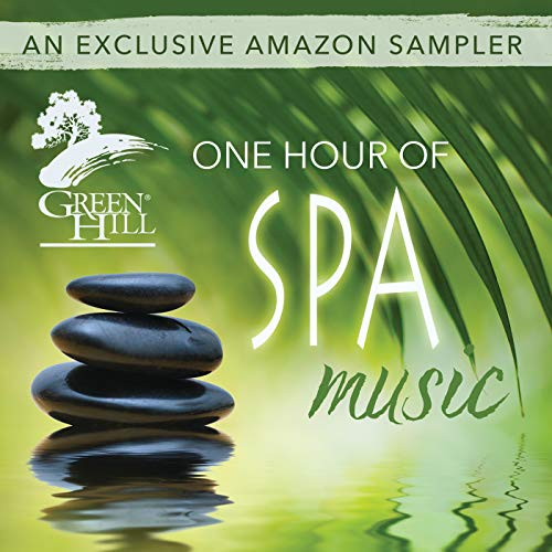 Green Hill - One Hour Of Spa Music: An Exclusive Amazon Sampler