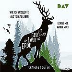 Der Geschmack von Laub und Erde: Wie ich versuchte, als Tier zu leben | Charles Foster