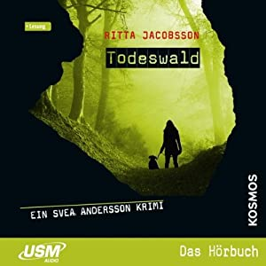Todeswald (Svea Andersson 1) Hörbuch