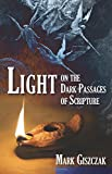 Light on the Dark Passages of Scripture