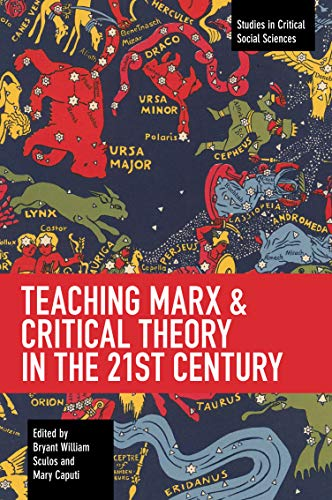 Teaching Marx & Critical Theory in the 21st Century
