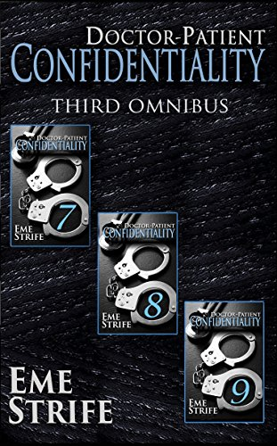 (Doctor-Patient Confidentiality: THIRD OMNIBUS (Volumes Seven, Eight, and Nine) (Confidential #1))