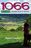 1066 Harold's Way: A Guidebook to the New Long Distance Footpath from London to Hastings